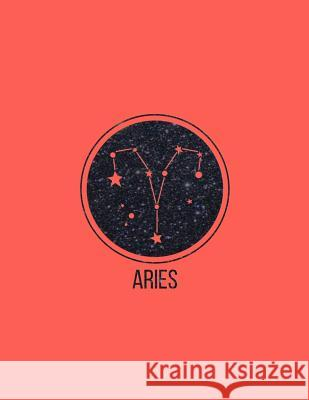 Aries: Zodiac Constellation Aries 2018 Weekly Monthly Planner with Inspirational Quotes + to Do Lists Nifty Notebooks Aries Constellation 9781979079051