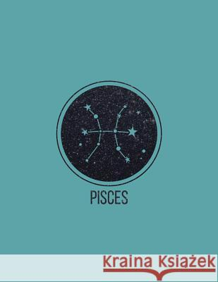 Pisces: 2018 Weekly Monthly Planner Zodiac Constellation Pisces with Inspirational Quotes + to Do Lists Nifty Notebooks 9781979084086
