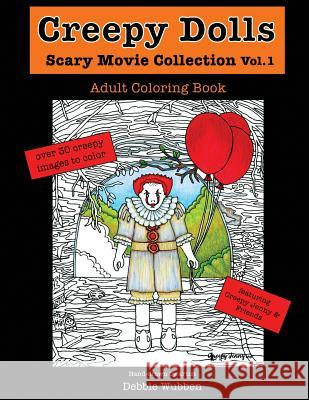 Creepy Dolls: Scary Movie Collection Vol.1 Debbie Wubben 9781979113755