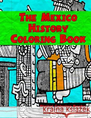 The Mexico History Coloring Book Digital Coloring Books 9781979184182