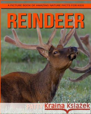 Reindeer: A Picture Book of Amazing Nature Facts for Kids Patty Martin 9781979256469