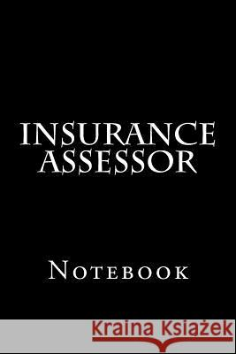 Insurance Assessor: Notebook Wild Pages Press 9781979282895