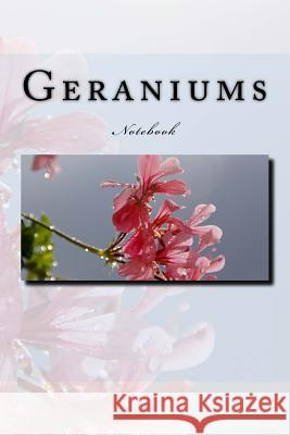 Geraniums: Notebook Wild Pages Press 9781979637572