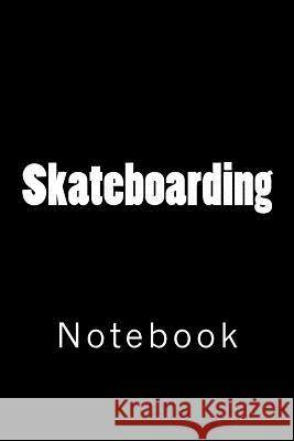Skateboarding: Notebook Wild Pages Press 9781979905800
