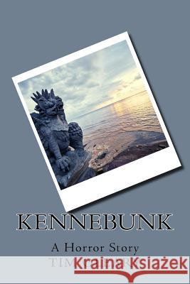 Kennebunk: A Horror Story Tim Oleary 9781979998314
