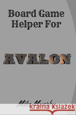 Board Game Helper for Avalon Mike Murphy 9781980894544