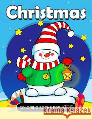 Christmas Coloring Books for Kids: Coloring Book for Girls and Kids Ages 4-8, 8-12 Preschool Learning Activity Designer 9781981110926