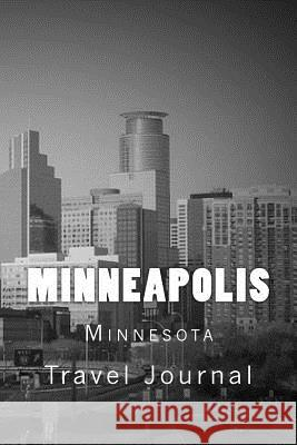 Minneapolis: Minnesota Travel Journal 150 Lined Pages, 6 X 9, Softcover Wild Pages Press 9781981178667