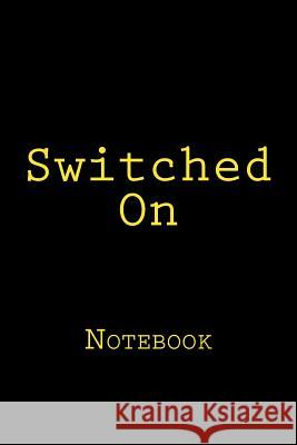 Switched on: Notebook Wild Pages Press 9781981232338