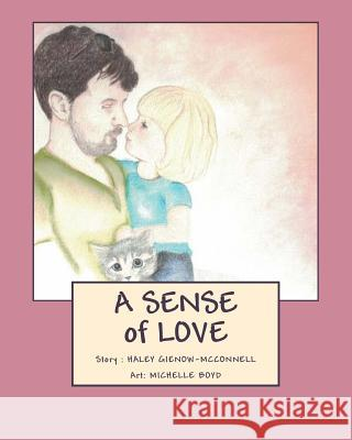 A Sense of Love Haley Gienow-McConnell Michelle Boyd 9781981304844