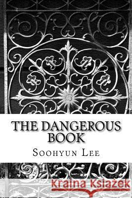 The Dangerous Book Soohyun Lee 9781981662050