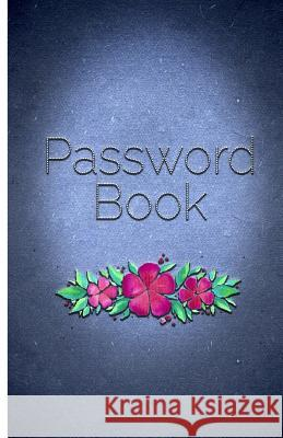 Password Book: Over 100 Record Login (Alphabetical with Tabs A-Z)Portable Size: Password Keeper, Password Organizer 5x8inch Password Lover 9781981719990