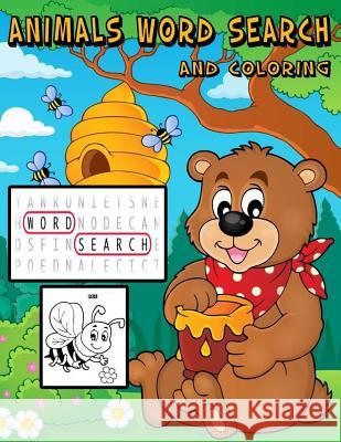 Animals Word Search and Coloring: Animals Word Search for Age 3-5, 4-12 Simple Word and Coloring with Learning Names of Animals for Your Kids Owl Publisher 9781981798339