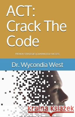 ACT: Crack the Code Dr Wycondia West 9781981926206