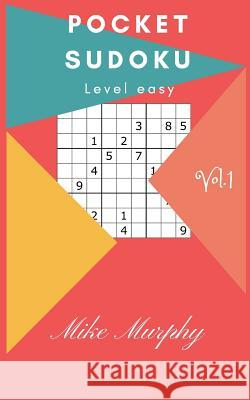 Pocket Sudoku: Level Easy 30 Puzzles + 2 Level Medium Puzzles Mike Murphy 9781982010003