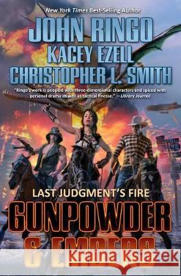 Gunpowder & Embers John Ringo Kacey Ezell Christopher L. Smith 9781982124281 Baen
