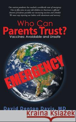 Who Can Parents Trust?: Vaccines: Avoidable and Unsafe David Denton Davi 9781982204372