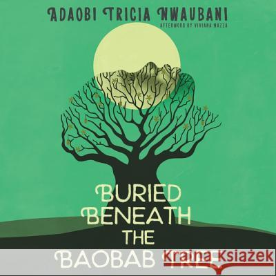 Buried Beneath the Baobab Tree - audiobook Adaobi Tricia Nwaubani Viviana Mazza 9781982551438