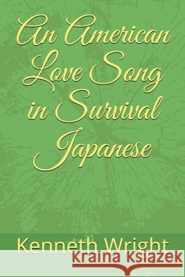 An American Love Song in Survival Japanese Kenneth Wright 9781982938994