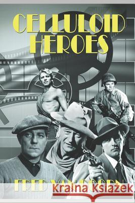 Celluloid Heroes Fred Va 9781983345593
