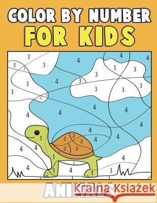 Color by Number for Kids: Animals: Super Cute Kawaii Animals Coloring Book for Kids Ages 4-8 - First Coloring Book for Toddlers Educational Pres Color &. Discover Kids                   Annie Clemens 9781983410413