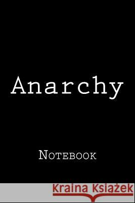 Anarchy: Notebook Wild Pages Press 9781983429958