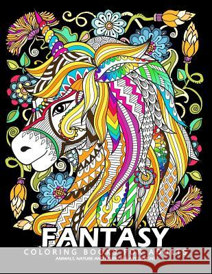 Fantasy Coloring Books for Adults: Stress-Relief Coloring Book for Grown-Ups Balloon Publishing 9781983453762