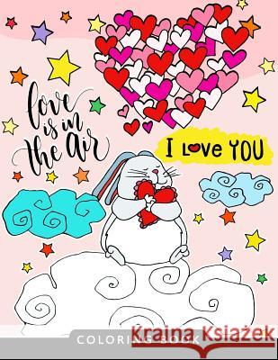 I Love You Coloring Book: Stress-Relief Coloring Book for Grown-Ups (the Best Gifts) Balloon Publishing 9781983677397