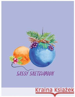 Sassy Sketchbook: Sketchbook for All: Large 8.5 X 11 Blank, Unlined, 100 Pages Charlotte J 9781983695896