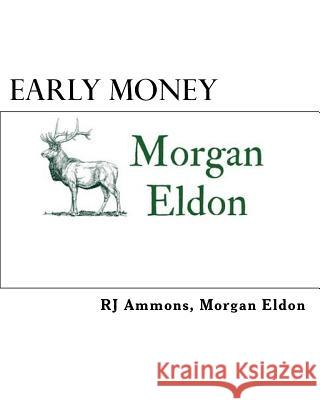 Early Money: A Brief Introduction to the World of High Finance and the Opportunities to Transition from College Student to Investme Rj Ammons Morgan Eldon 9781983706868