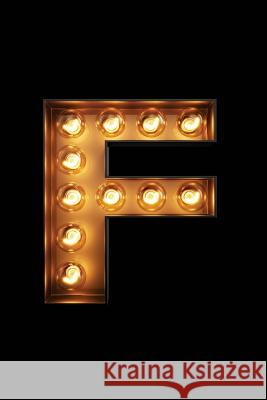 F: Glowing F Initial Notebook: Monogram Initial F Journal Personalized Notebook Nifty Notebooks 9781984076779