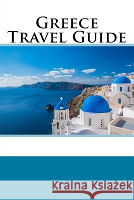 Greece Travel Guide Ron Walsh 9781984134578