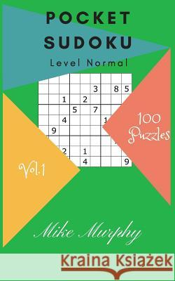 Pocket Sudoku: Level Normal 100 Puzzles Mike Murphy Sudoku Puzzle 9781984137081