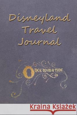Disneyland Travel Journal Natalie Henley 9781984139030 Createspace Independent Publishing Platform