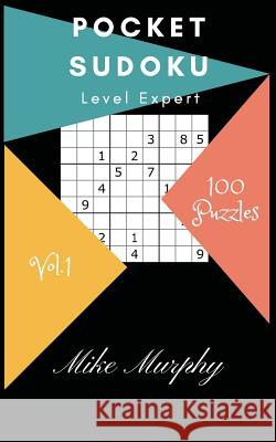 Pocket Sudoku: Level Expert 100 Puzzles Mike Murphy Sudoku Puzzle 9781984146397