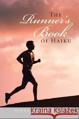 The Runner's Book of Haiku Steve K. Bertrand 9781984520333