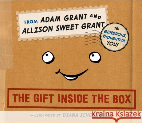 The Gift Inside the Box Adam Grant Allison Sweet Grant Diana Schoenbrun 9781984815460
