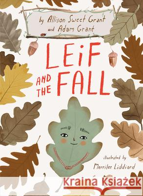 Leif and the Fall Allison Sweet Grant Adam Grant Merrilee Liddiard 9781984815491