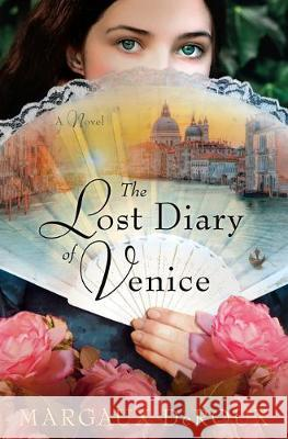 The Lost Diary of Venice Margaux Deroux 9781984819482