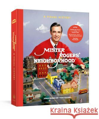 Mister Rogers' Neighborhood: A Visual History Melissa Wagner Tim Lybarger Jenna McGuiggan 9781984826213
