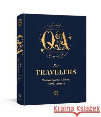 Q&A a Day for Travelers: 365 Questions, 3 Years, 1,095 Answers Anna Frenkel 9781984826916