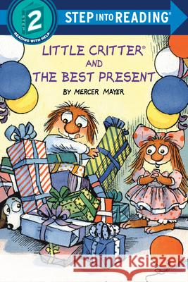 Little Critter and the Best Present Mercer Mayer 9781984830951