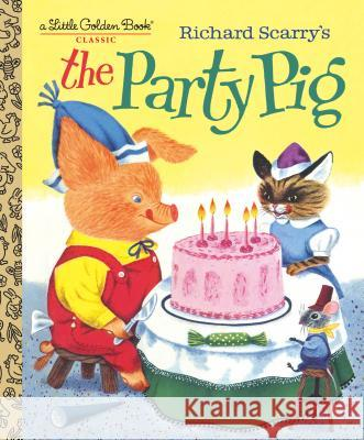 The Party Pig Kathryn Jackson Byron Jackson Richard Scarry 9781984849878