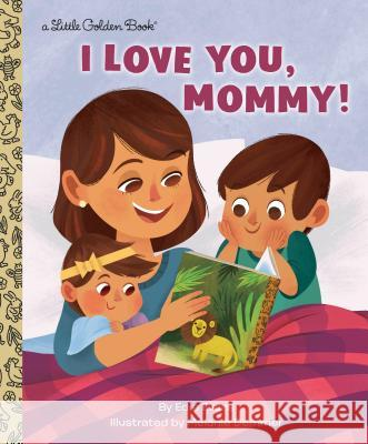 I Love You, Mommy! Edie Evans 9781984852571