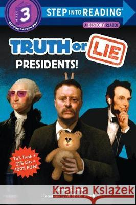 Truth or Lie: Presidents! Erica S. Perl Michael Slack 9781984893918