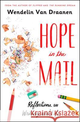 Hope in the Mail: Reflections on Writing and Life Wendelin Va 9781984894663
