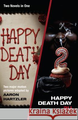 Happy Death Day & Happy Death Day 2u Aaron Hartzler 9781984897725 Anchor Books