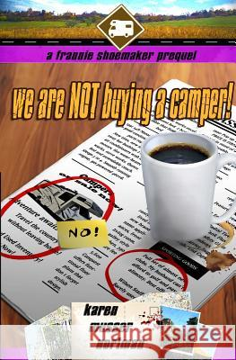 We Are Not Buying a Camper!: A Frannie Shoemaker Prequel Karen Musser Nortman 9781984928795