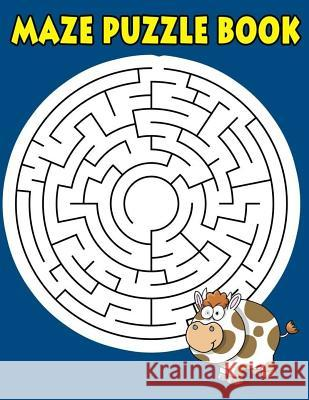 Maze Puzzle Book: Maze Book for Kids Funny Maze Puzzle Game Book 1 Game Per Page Large Print with Solution Variety Orthogonal, Diameter Smart Education 9781984970138
