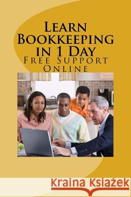 Learn Bookkeeping in 1 Day: Free Support Online Mr Moses Carso 9781984974679